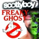 Scotty Boy - Freaky Ghost