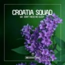 Croatia Squad - We Don't Need No Sleep (Original Club Mix)