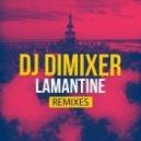 DJ DimixeR - Lamantine (Wallmers Radio Remix)