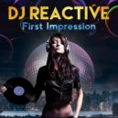 Dj Reactive - First Impression (Original Mix)
