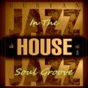 UUSVAN™ - Jazz In The House Soul Groove