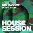 Kid Massive - Don' Stop (Original Mix)