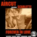Aircut feat. Scarlette - Forever In Love (The Remixes)  (Alex Millet Instrumental)