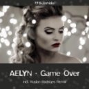Aelyn - Game Over (Ruslan Radriges Remix)