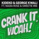 Kideko & George Kwali feat. Nadia Rose & Sweetie Irie - Crank It (Woah!) (TC Remix)
