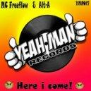 MC Freeflow, Alt-A - Here I Come (Original mix)