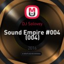 DJ Solovey - Sound Empire #004 (004)