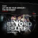 Xian - Let Me Be Your Armour