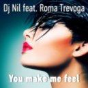 Dj Nil feat. Roma Trevoga - You make me feel (Extendet mix)