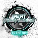 Beat Assassins - To The Top (Original Mix)