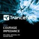 Courage - Impedance (Original Mix)