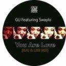 GU feat. Swaylo - You Are Love (SJU & LSB Mix)