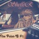 SheffeR - The Point G#1