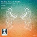 Darius J, Findike, DaViDK - Looking For Love  (Original Mix)