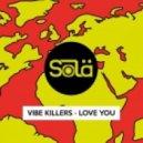Vibe Killers - Love You (Original Mix)