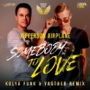 Jefferson Airplane - Somebody To Love (Kolya Funk & Yastreb Remix)