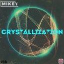 MiKey -  Crystallization #14