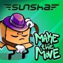 Sunsha - Make The Move (Original Mix)