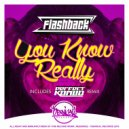 FLASHBACK (Sp)  - You Know Really