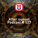Redvi - After sunset Podcast # 027