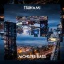 Tsunami - Monster Bass (Original Mix)