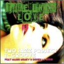 Two Jazz Project feat. Marie Meney & Didier La Regie - Take This Love (T-Groove Remix)