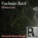 Vyacheslav Sketch  - Silence
