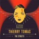 Thierry Tomas - The Streets (Original Mix)
