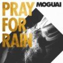 Moguai - Pray For Rain (Oliver Moldan Extended Remix)