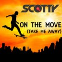 Scotty  -  On The Move (Take Me Away)  (Jason Parker Remix)