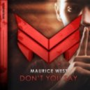 Maurice West - Don't You Say (Extended Mix)