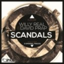 Willy Real & David Prap - Scandals (Original Mix)
