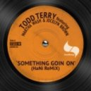 Todd Terry feat. Martha Wash & Jocelyn Brown - Something Going On (HaNi Remix)