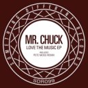 Mr. Chuck - Love The Music (Original mix)