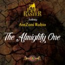 Pablo Raster & AntZoni Rubio - The Almighty One (feat. AntZoni Rubio)