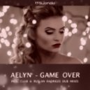 Aelyn - Game Over (Club Mix)