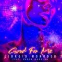 Giorgio Moroder Ft. Karen Harding - Good For Me (Original Mix)