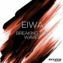 Eiwa - Breaking The Waves (Original Mix)