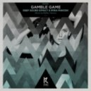 Deep Sound Effect feat. Irina Makosh - Gamble Game (Wallie Remix)