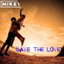 MiKey  - Save the Love  (Original Mix)