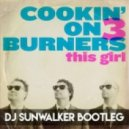 Cookin' On 3 Burners x Gwen Stefani - This Girl (Sunwalker Bootleg)