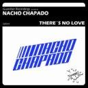 Nacho Chapado - There's No Love (Drums Mix)