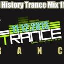 Ahmet Kamcicioglu - Special History Trance Mix 11-12-13