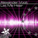 Alexander Vogt - Let Me Hear  (Original Mix)