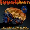 F-Word & Adrenalinez - Put It On (Adrenalinez Remix)