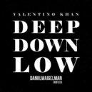 Valentino Khan   - Deep Down Low (Daniil Waigelman Bootleg)