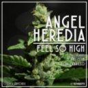 Angel Heredia - Feel So High (Original Mix)