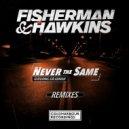 Fisherman & Hawkins Ft. Sir Adrian - Never The Same (PROFF Remix)