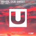 Dub Sweet, Beher - The Sun  (Original Mix)