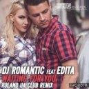 DJ Romantic Feat. Edita - Waiting For You  (Roland UA Club Remix)